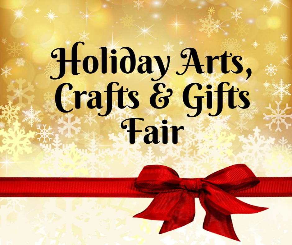 Holiday Arts, Crafts & Gifts Fair